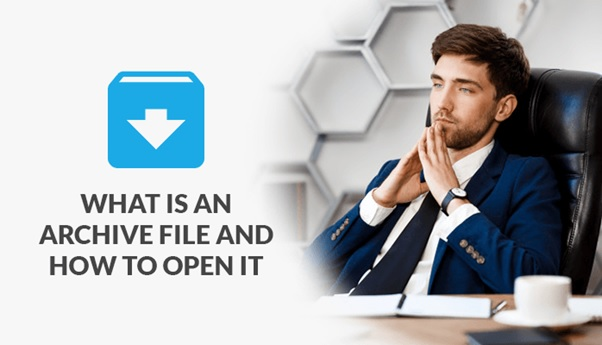 What is an Archive File and How to Open it?