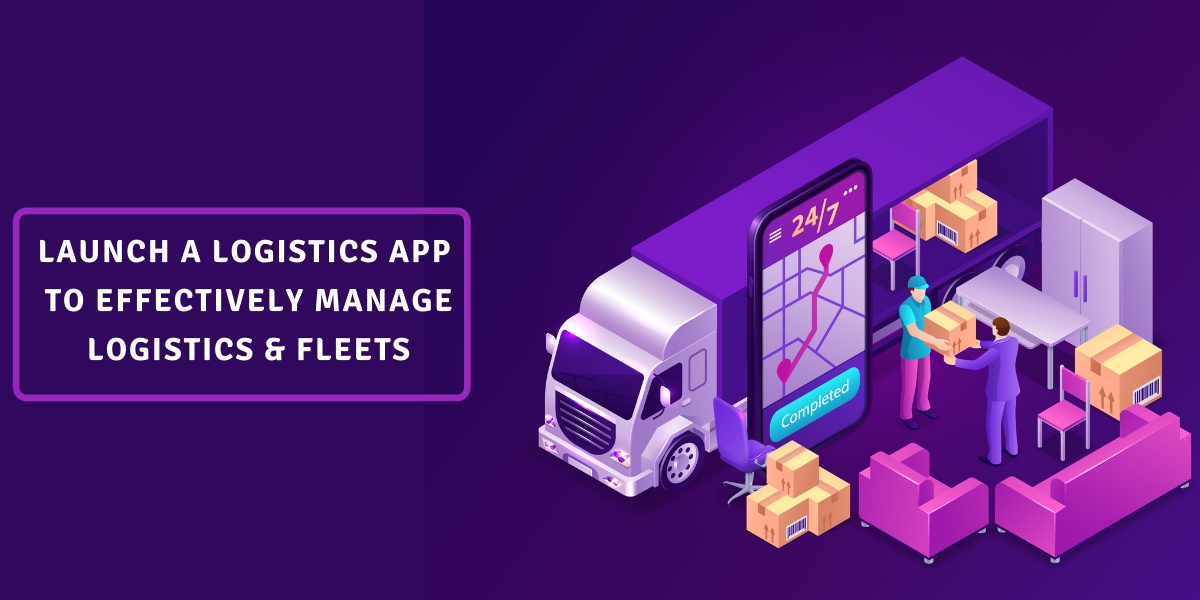 Launch a Fully-functional Logistics App - yourinfobucket.com