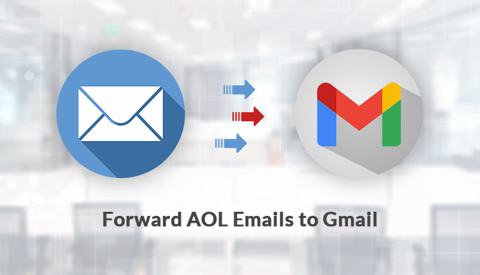 Simple Guide to Forward AOL Emails to Gmail