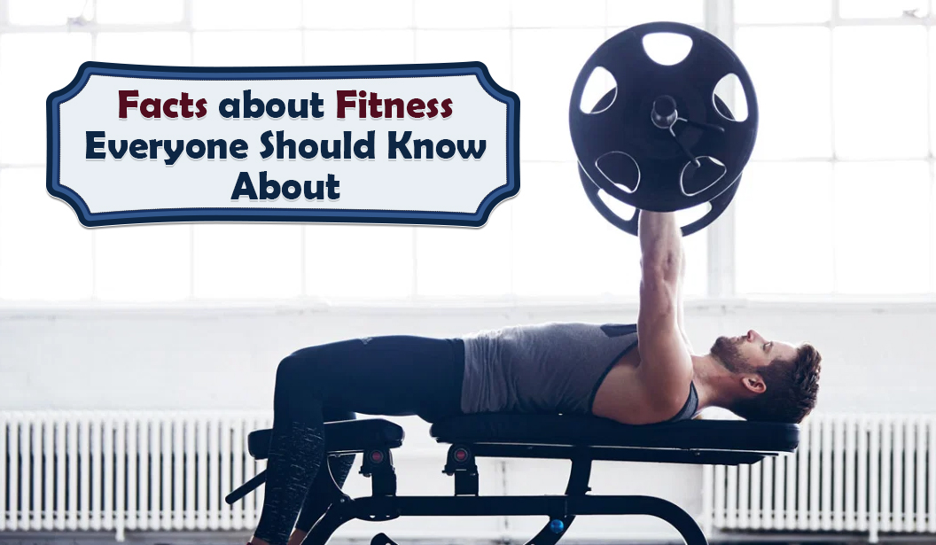 Facts about Fitness Everyone Should Know About