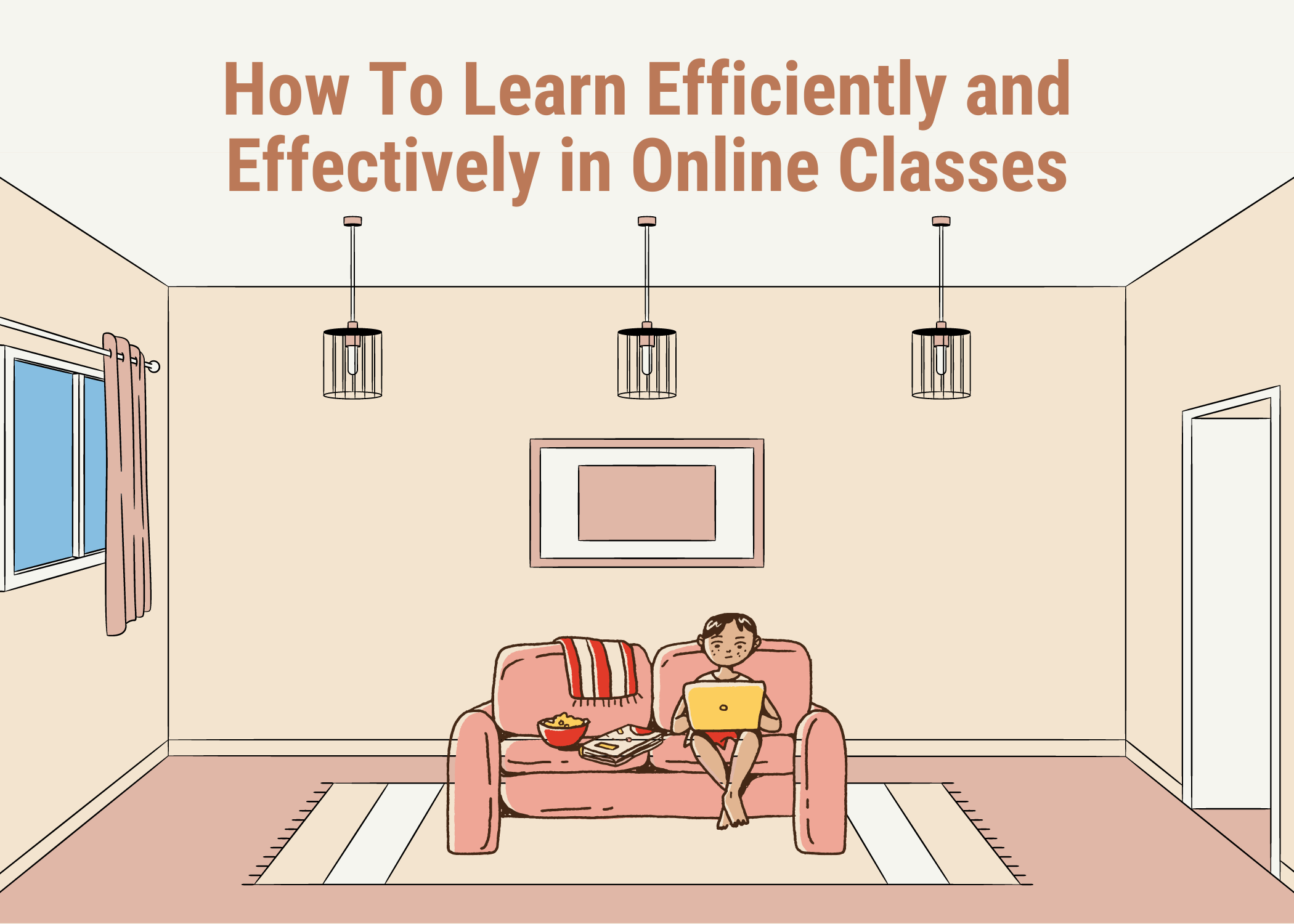 How to Learn Efficiently and Effectively in Online Classes