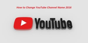 How to Change YouTube Channel Name 2016