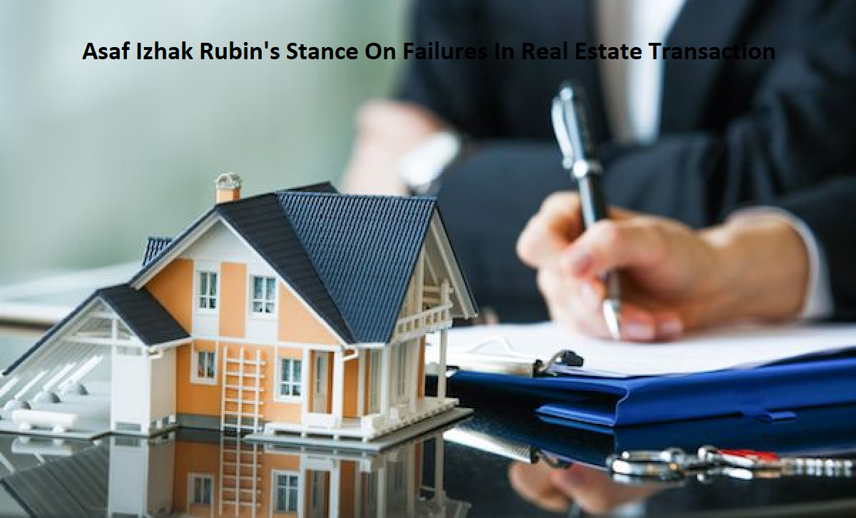 Asaf Izhak Rubin's Stance On Failures In Real Estate Transaction