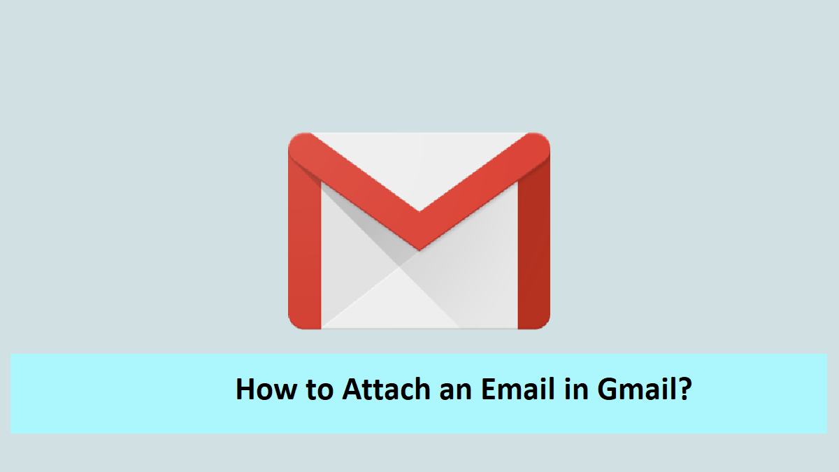 How to Attach an Email in Gmail?