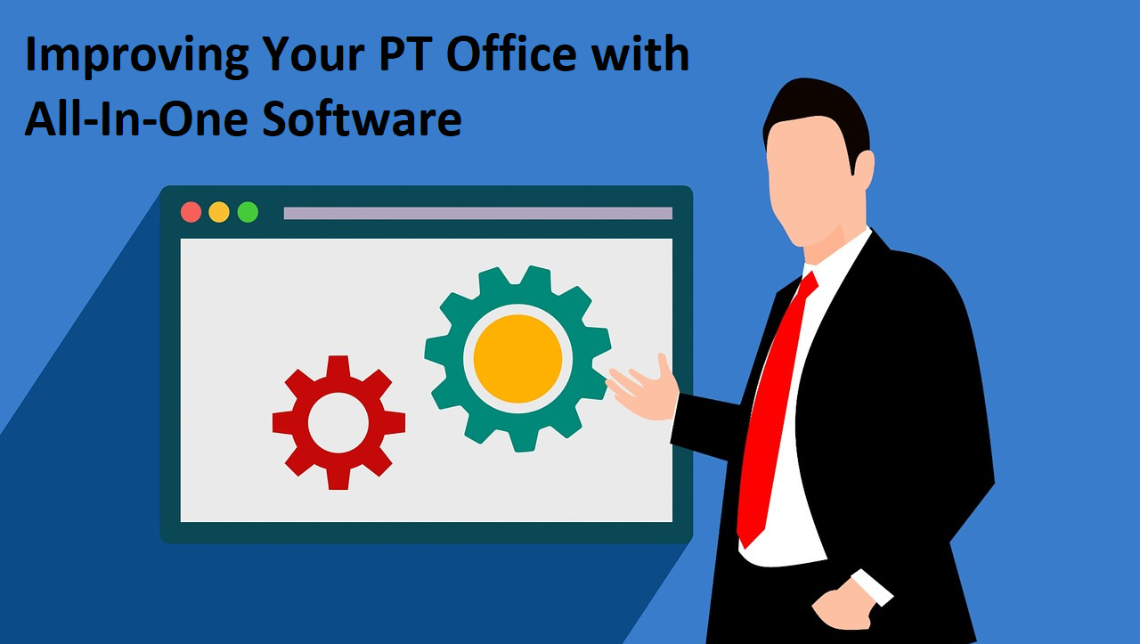 Improving Your PT Office with All-In-One Software