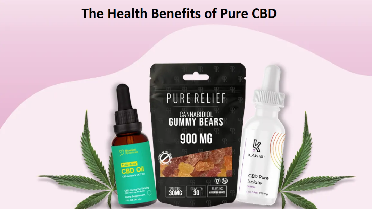 The Health Benefits of Pure CBD